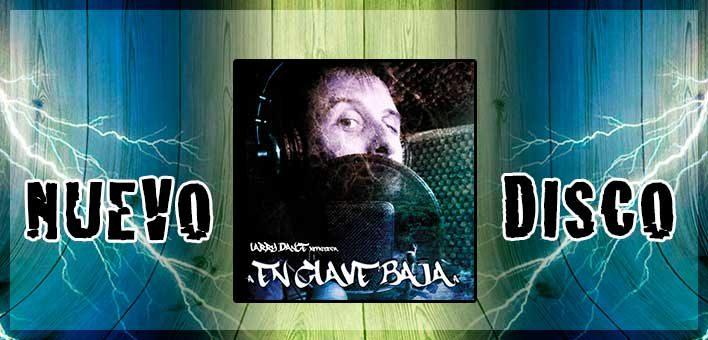 """Nuevo disco de Larry Dance """"En Clave Baja"""""""