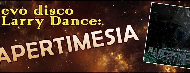 """Nuevo disco de Larry Dance """"Rapertimesia"""""""